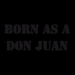 Born as a Don Juan