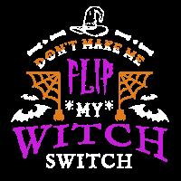 Flip my witch switch