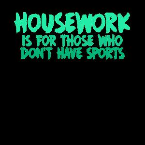 Hausarbeit ist für die, die keinen Sport machen