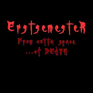 Erstsemester Ersti from outta space of DEATH