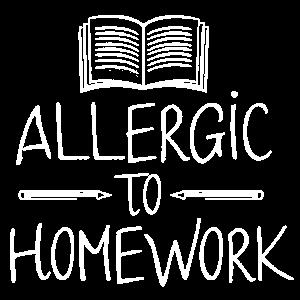 Allergic To Homework - Studium Student Hausarbeit