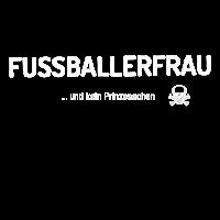 FUSSBALLERFRAU ... Kein Prinzesschen * Fußball