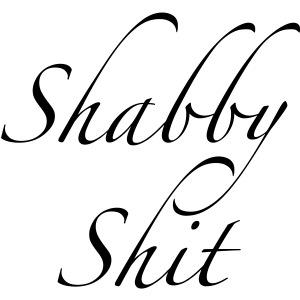 SHABBY SHIT