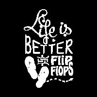 Life is better flip flops Strand - Sommer Schuhe