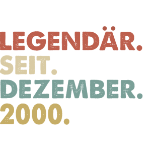 Legendaer seit Dezember 2000 Geburtstag Geschenk
