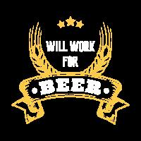 will work for beer frauen maenner t-shirt