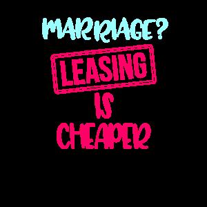 Ehe? Leasing ist billiger!