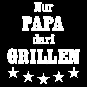 Nur PAPA darf GRILLEN, (weiß)