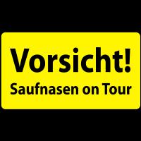 Vorsicht! Saufnasen on Tour Warnschild