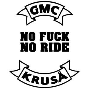 GMC Ingen FUCK NO RIDE