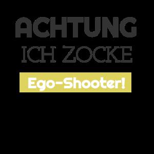 Gamer: Achtung ich zocke Ego Shooter