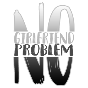 No Girlfriend Problem