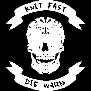 Knit fast, die warm - Stricken! mit Calavera