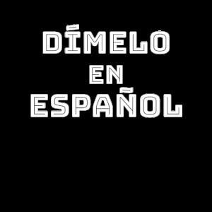Dímelo en Español Geschenk für Spanischlehrer
