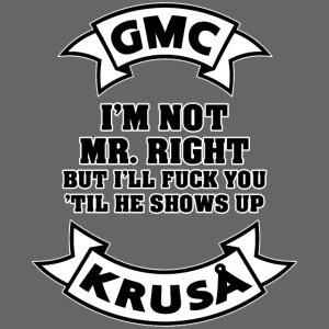 GMC MR RIGHT