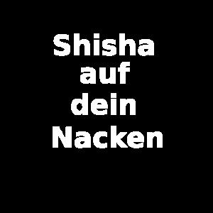 shisha auf dein nacken Geschenk