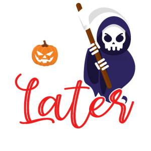 See You Later | Halloween