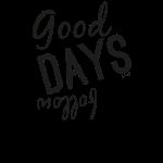 Good DAYS follow