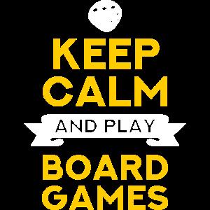 Keep Calm And Play Board Games - Brettspiele Fan