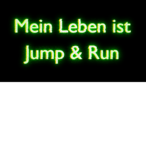 Mein Leben ist Jump and Run Gaming Nerd grün