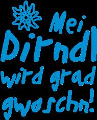 Neue Motive und Topseller: Mei Dirndl wird grad gwoschn 1c