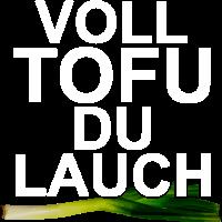 """Voll Tofu """"du Lauch"""" weiss"""