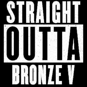 Geradeaus Bronze V