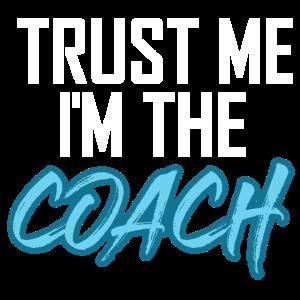 Trust Me I'm The Coach