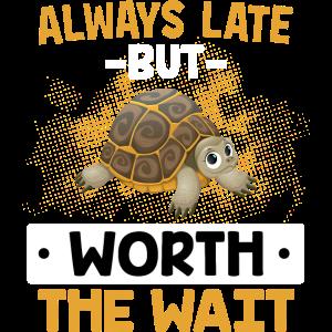 Always Late But Worth The Wait - Schildkröte JGA