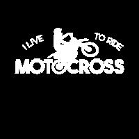 I live to ride Motocross