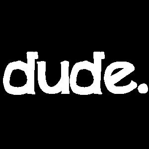 dude.