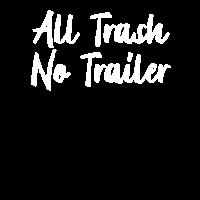 All Trash No Trailer
