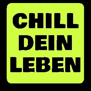 CHILL DEIN LEBEN * Relax * Chillen * Geschenk