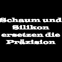 Schaum und Silikon ersetzen die Präzision