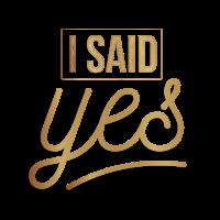 i said yes Bachelorette Party