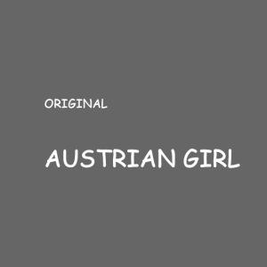 AUSTRIAN GIRL für wahre österreicherinnen