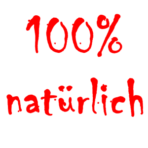100% natürlich