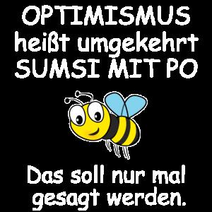 Optimismus Biene, Lustiger Spruch, positiv, Imker