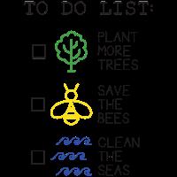 Pflanzen Sie mehr Bäume - Retten Sie die Bienen - Reinigen Sie die Meere, um Liste zu tun