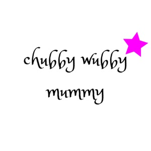 Chubby wubby Mummy