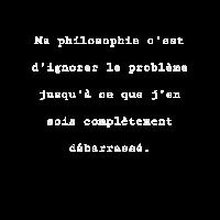 Meine Philosophie ist es, das Problem zu ignorieren