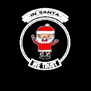 SANTA Christmas In Santa Claus we trust
