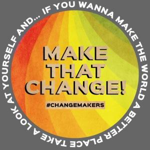 'MAKE THAT CHANGE' World Slogan