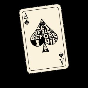 Lassen Sie mich vor mir verzagen Ace of Spades Spielkarte