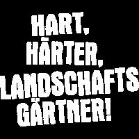 Hart, härter, Landschaftsgärtner
