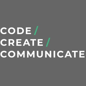 Code / Create / Communicate