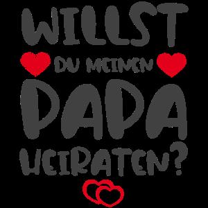 Willst du meinen Papa heiraten?