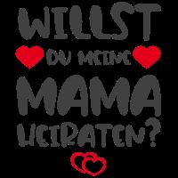 Willst du meine Mama heiraten?