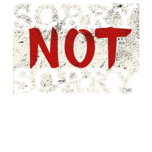 Statement Shirts - Sorry not Sorry
