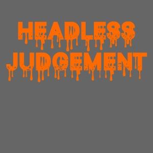 Headless Judgement